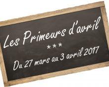 Semaine « Les Primeurs d'Avril » du 27 mars au 3 avril 2017